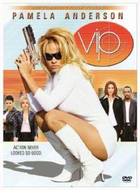 -When Pamela Anderson was in that show V.I.P.